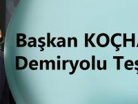 Başkan Koçhan'dan Demiryolu Teşekkürü!