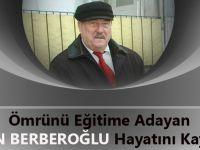 Ömrünü Eğitime Adayan Aydın Berberoğlu Hayatını Kaybetti