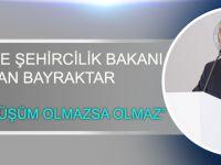 """Eski Çevre ve Şehircilik Bakanı Erdoğan Bayraktar """"Kentsel Dönüşüm Olmazsa Olmaz"""""""