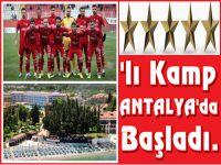 Antalya Kampı ilk İdmanla Başladı.