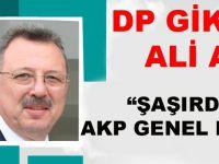 """DP GİK Üyesi Ali Akar """"ŞAŞIRDIN BE AKP GENEL BAŞKANI"""""""