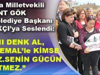 Ayağını Denk Al, Mustafa Kemal'le Kimse Uğraşamaz. Senin Gücün Yetmez