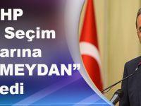 CHP'den 24 Haziran'daki Erken Seçim Kararına İlk Tepki: Hodri Meydan