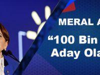 Meral Akşener: 100 Bin İmzayla Aday Olacağım