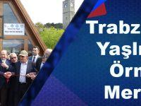 Trabzon'da Yaşlılara Örnek Merkez