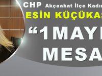 CHP Akçaabat İlçe Kadın Kolları Başkanı Esin Küçükaslan'dan 1 MAYIS Mesajı!