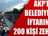 AKP'li Belediyenin İftarında 200 Kişi Zehirlendi