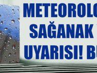 Meteoroloji'den Sağanak Yağış Uyarısı! Bu Kez...