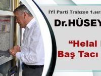 "İYİ Parti Trabzon Milletvekili Adayı Dr.Hüseyin Örs,""Helal Kazanç Baş Tacı Edilecek"""
