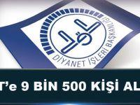Diyanet'e 9 Bin 500 Kişi Alınacak