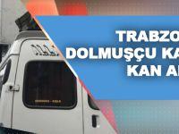 Trabzon'da Dolmuşçu Kavgasında Kan Aktı