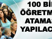 100 Bin Öğretmen Ataması Yapılacak