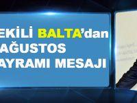 Çevre Komisyonu Başkanı, Milletvekili Balta'dan,30 Ağustos Zafer Bayramı Mesajı!