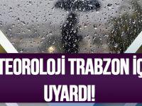 Meteoroloji Trabzon İçin Uyardı!