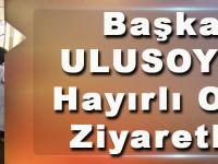 Başkan Ulusoy'dan Eğitimcilere Hayırlı Olsun Ziyaretleri..