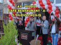 AY - YILDIZ CAFE , RESTAURANT AÇILDI
