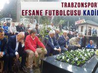 Trabzonspor'un Efsane Futbolcusu Kadir Özcan Anıldı.