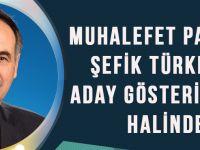 Muhalefet Partileri, Şefik Türkmen'in Aday Gösterilmemesi Halinde!