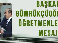 Başkan Gümrükçüoğlu'ndan Öğretmenler Günü Mesajı