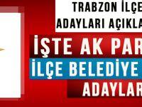 AK Parti'nin Trabzon'da İlçe Adayları Açılandı!