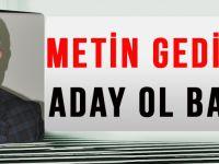 Metin Gedikli'ye Aday Ol Baskısı