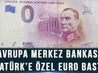 Avrupa Merkez Bankası Atatürk'e Özel Euro Bastı!