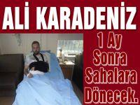 Ali Karadeniz,Omzundan Başarılı Bir Operasyon Geçirdi.