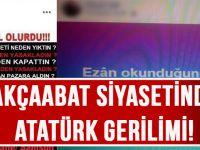 Akçaabat Siyasetinde Atatürk Gerilimi!