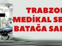 Trabzon'da Medikal Sektörü Batağa Saplandı