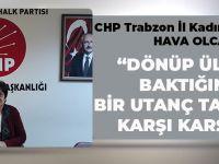 CHP Trabzon Kadın Kolları Başkanından 8 Mart Mesajı!
