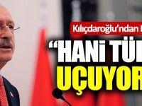 """Kemal Kılıçdaroğlu'ndan Erdoğan'a: """"Hani Türkiye Uçuyordu?"""""""