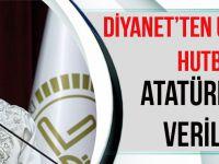 Diyanet'ten Utandıran Hutbe! Atatürk'e Yer Verilmedi