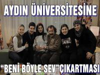 """AYDIN ÜNİVERSİTESİNE """"BENİ BÖYLE SEV"""" ÇIKARTMASI"""
