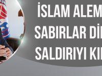 İslam Alemi'ne Sabırlar Diledi, Saldırıyı Kınadı