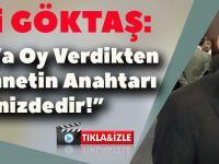 AKP'li Göktaş: Erdoğan'a Oy Verdikten Sonra Cennettin Anahtarı Cebinizdedir!