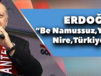 Erdoğan: Be Namussuz, Yeni Zelanda Nire, Türkiye Nire?