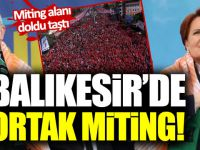 Akşener Ve Kılıçdaroğlu'ndan Balıkesir'de Ortak Miting