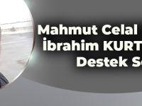 Mahmut Celal Berk'ten İbrahim Kurtoğlu'na Destek Sözü!