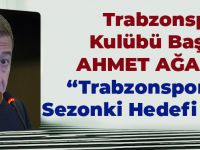 Trabzonspor Kulübü Başkanı Ağaoğlu: Trabzonspor'un Bu Sezon Hedefi İkincilik