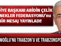 Başkan Abidin Çelik'ten Trabzon Dernekler Federasyonuna Tepki Mesajı!