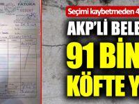 AKP'li Belediyenin Kaybetmeden 4 Gün Önceki Yemek Bedeli: 91 Bin TL