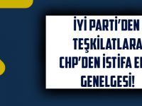 İYİ Parti'den Teşkilatlara 'CHP'den İstifa' Edin Genelgesi