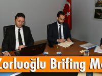 Başkan Zorluoğlu, Brifing Mesaisinde