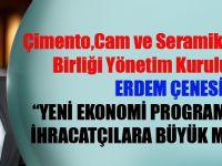 """Erdem Çenesiz """"Yeni Ekonomi Programı Üretici Ve İhracatçılara Büyük Moral Verdi"""""""