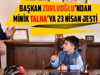 Başkan Zorluoğlu'ndan Minik Talha'ya 23 Nisan Jesti