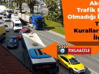 Akçaabat Trafik Kurallarının Olmadığı İlçemi? Yoksa Trafik Kurallarının Olduğu İlçe Mi?