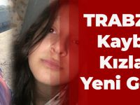 Trabzon'da Birer Gün Arayla Kaybolan Kızlarda Yeni Gelişme