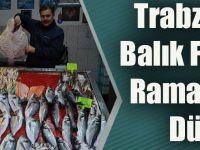 Trabzon'da Balık Fiyatları Ramazan'da Düştü