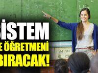 Yeni Sistem On Binlerce Öğretmeni Açıkta Bırakacak!