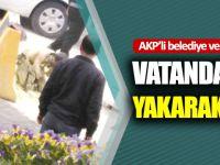 AKP'li Belediye Verdiği İş Sözünü Tutmadı, Vatandaş Kendini Yaktı